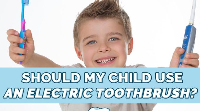 Should My Child Use An Electric Toothbrush?