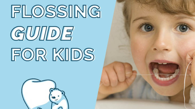Flossing Guide For Kids And Parents